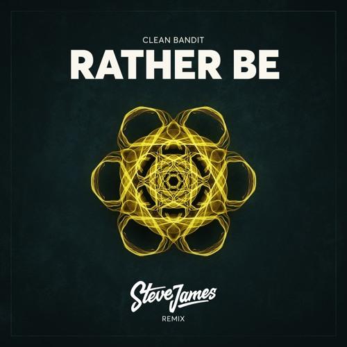 Clean Bandit feat. Jess Glynne - Rather Be (Steve James Remix)