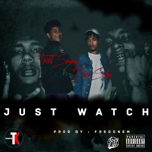 Just Watch - Dice SoHo X Trill Sammy (Prod. Fredonem)