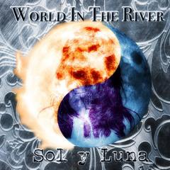 Canción De Cuna / World in the river / Sol y Luna