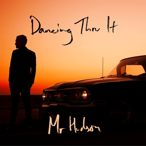 Mr Hudson - Dancing Thru It