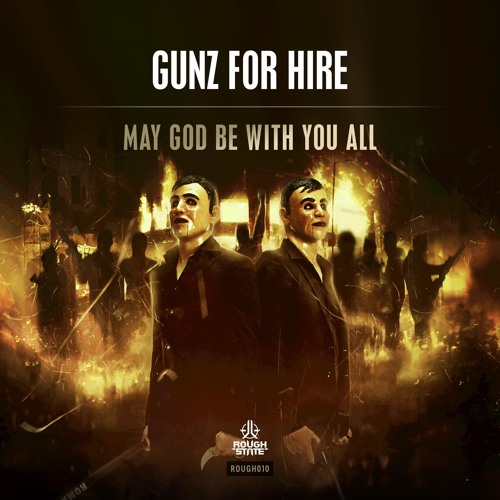 Gunz For Hire - May God Be With You All [OUT NOW]