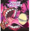 JOKER/TWO-FACE - ΑΠΟ ΤΟΝ ΟΥΡΑΝΟ [INSTRUMENTAL]