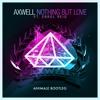 Axwell feat. Errol Reid - Nothing But Love (Animale Bootleg)