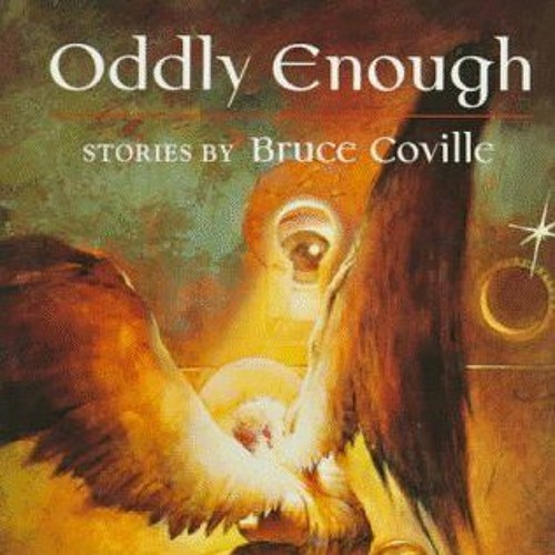 Episode 9 - Oddly Enough - Bruce Coville