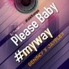Please baby (Alan Cave) Remix JayFlex, Bensky, DJ FoolMixxx #myway
