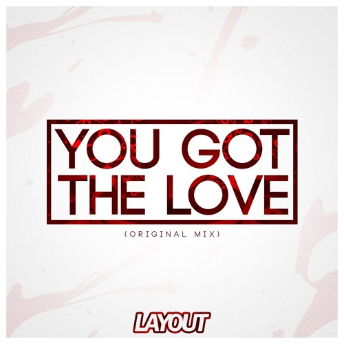 Layout - You Got The Love