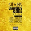 Kid Ink Ft. Chris Brown, French Montana & Verse Simmonds - Diamonds & Gold (Remix)