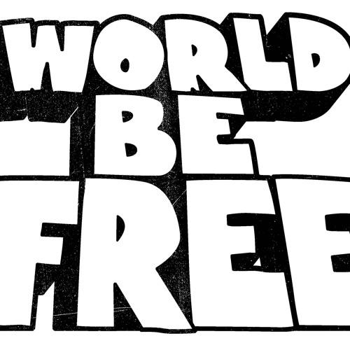 """World Be Free - """"World Be Free"""""""