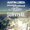 Austin Leeds & Redhead Roman Ft. CandyBlasters - Survival (Original MIx) OUT NOW !!