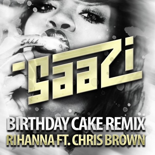 Astounding Rihanna Birthday Cake Saazi Twerk Remix By Saazi Free Funny Birthday Cards Online Fluifree Goldxyz