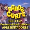 BSC#152 - Desrespeitável Público: Apresentadores [podcast]