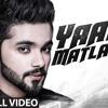 Karan Benipal : Yaar  Matlabi - Full - song  - -Jaani - B-Praak