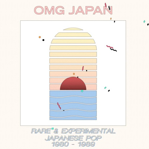 OMG JAPAN: Rare & Experimental Japanese Pop (1980 - 1989)