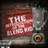DJ ELEMENTZ PRESENTS THE INTRODUCTION OF THE BLEND KID (RAW)