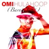 Omi - Hula Hoop (Barnii Kick n Bass Edit) FREE DOWNLOAD in description