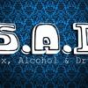 S.A.D (Sexo, Alcohol & Drogas)