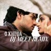 O Khuda (HERO) - DJ MEET REMIX