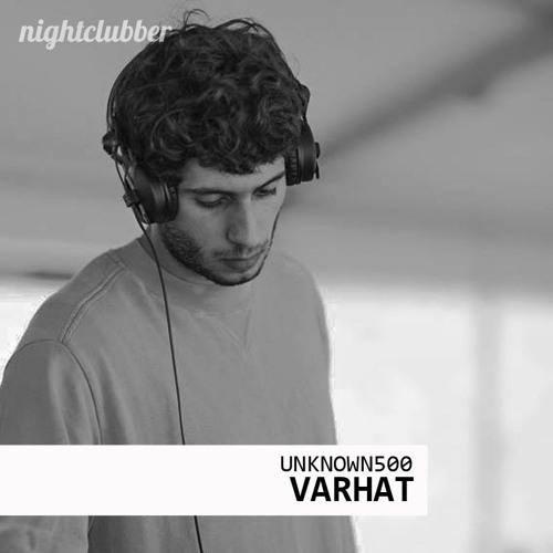 Varhat, Nightclubber Unknown 500