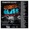 CD MASTER SOUND - BROKEN GLASS BREAKING THE CHAINS & SHACKLES DANCEHALL MIX 2015
