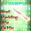Hindi Wedding Hits ReMix-Dj VamPire