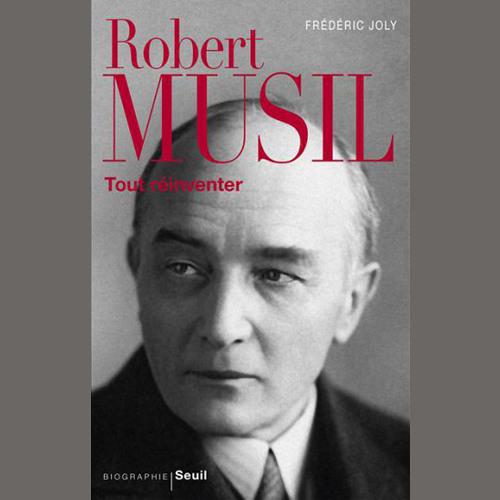 "Frédéric Joly, ""Robert Musil : tout réinventer"" - éd. du Seuil // Mardi 6 octobre 2015"