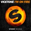 Vicetone - I'm On Fire [OUT NOW]