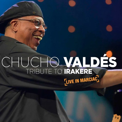 Chucho Valdes - Tribute to Irakere (Live at Jazz in Marciac 2015