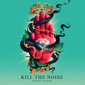 Kill The Noise - OCCULT CLASSIC LP
