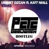 Ummet Ozcan feat. Katt Niall - Stars (Pete Goodwitch Bootleg) [BUY = Free DL]