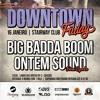 BIG BADDA BOOM SOUND SET AT DONWTOWN FRIDAY 2015