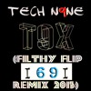 Tech N9ne - T9X(Filthy I69I Flip Nasty Edit)[FREE DOWNLOAD]