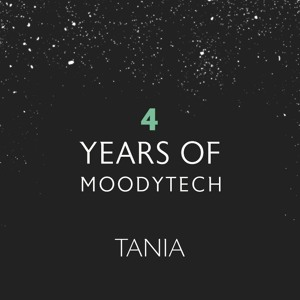 4 Years of MoodyTech - Tania