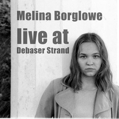 Melina Borglowe -  LIVE AT Debaser Strand
