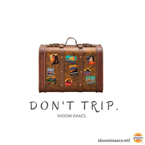 don't trip.