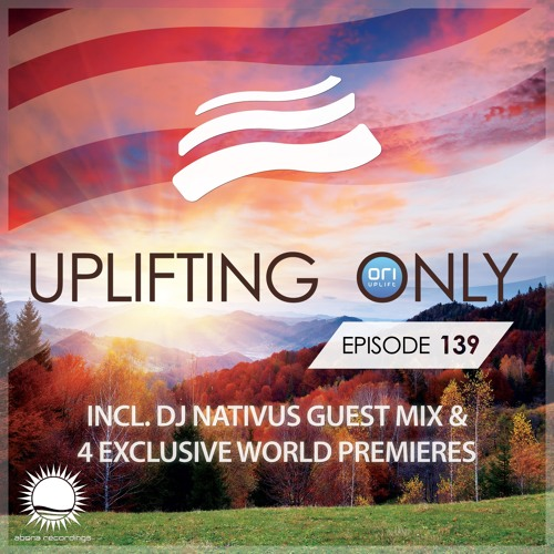 Uplifting Only 139 (Oct 8, 2015) (incl. DJ Nativus Guest Mix)