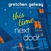 Download This Time Next Door (Oakland Hills 2) by Gretchen Galway (Read by Tanya Eby) Mp3