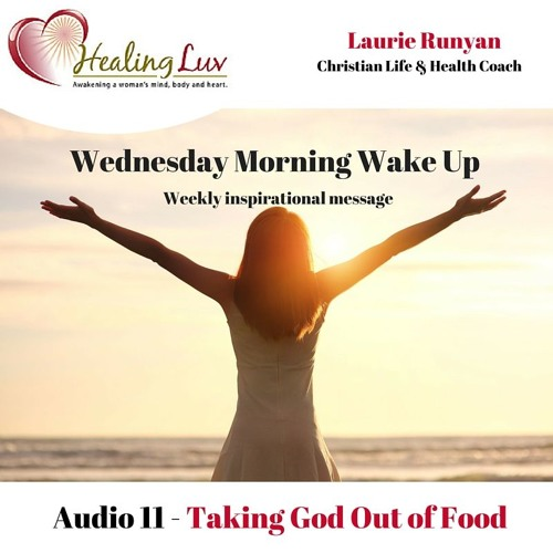 Audio 11- When You Take God Out of Food, It's Just a Diet