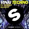 VINAI - Techno (DJ Yoshee Mashup) BUY FOR FREE DOWNLOAD!