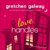 Love Handles (Oakland Hills 1) by Gretchen Galway (Read by Tanya Eby)