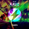 BLL4X - Rave (OUT NOW)