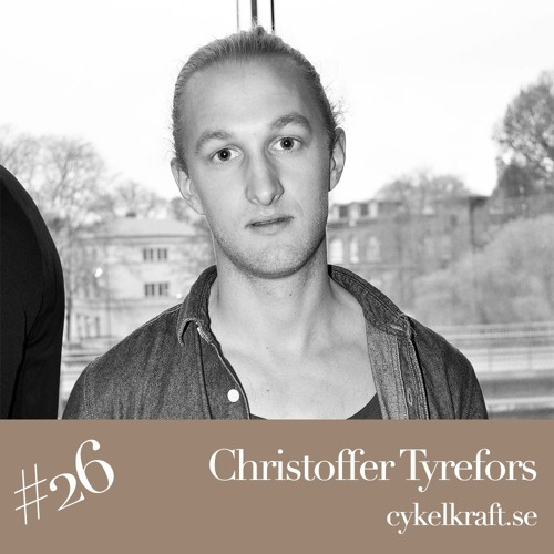 #26 Christoffer Tyrefors, Cykelkraft.se