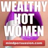Wealthy Hot Women - Become Pursued And Seduced By Rich Gorgeous Women