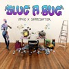 Opiuo x Shapeshifter - Slug A Bug