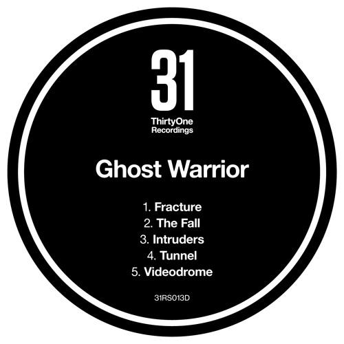 Ghost Warrior - Fracture - ThirtyOne Recordings