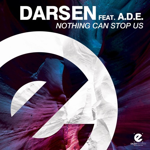 Darsen - Nothing Can Stop Us (feat. A.D.E.) [Original Mix]