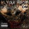 DM - In Your R⊙﹏⊙m (Angelo Annicchiarico CopyC4t AlieniZed)