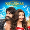 Shaandaar 2015 Full Movie Album Songs