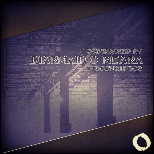 Diarmaid O Meara - Disconautics - Gobsmacked Records