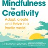 Mindfulness For Creativity Meditation Track 1 - Breathing - By Dr Danny Penman mp3