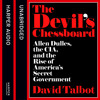 The Devil's Chessboard, By David Talbot, Read by Peter Altschuler